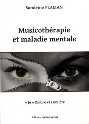 Musicothérapie et maladie mentale-du non verbal-9791093532400