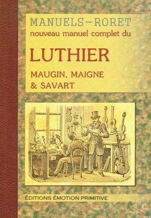 Nouveau manuel complet du luthier - emotion primitive - 9782354221409