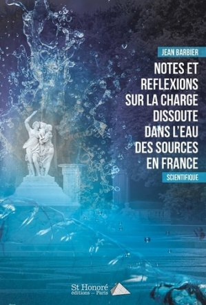 Notes et réflexions sur la charge dissoute dans l'eau des sources en France-saint honoré-9782407012480