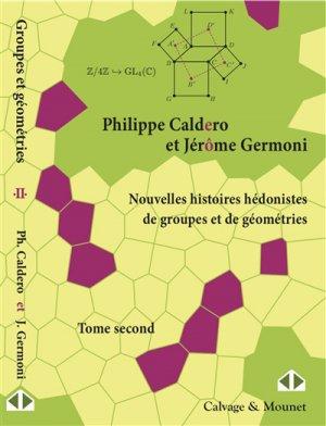 Nouvelles histoires hedonistes de groupes et de geometries - tome II-calvage et mounet-9782916352671