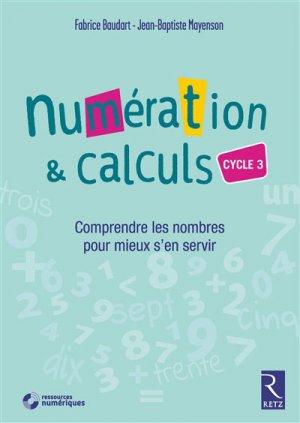 Numération & calculs, cycle 3 : comprendre les nombres pour mieux s'en servir-retz-9782725636603