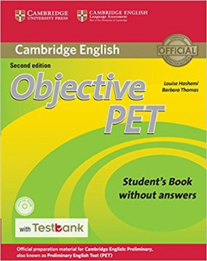 Objective PET - Student's Book without Answers with CD-ROM with Testbank - cambridge - 9781316602515