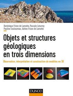 Objets et structures géologiques en trois dimensions-dunod-9782100790975