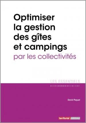 Optimiser la gestion des gîtes et campings par les collectivités - territorial - 9782818614969