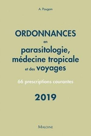 Ordonnances en parasitologie et médecine tropicale et des voyages 2019-maloine-9782224035556