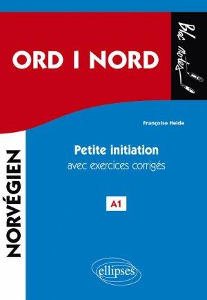 ORD i NORD. Petite initiation au norvégien avec exercices corrigés et fichiers audio. A1-ellipses-9782340025042