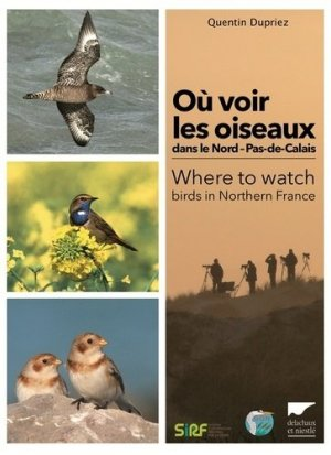 Où voir les oiseaux dans le Nord-Pas-de-Calais ?-delachaux et niestle-9782603021804