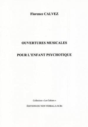 Ouvertures musicales pour l'enfant psychotique - du non verbal - 9782906274235