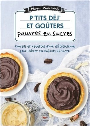 P'tits déj' et goûters pauvres en sucre-thierry souccar-9782365492942