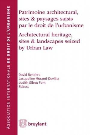 Patrimoine architectural, sites et paysages saisis par le droit de l'urbanisme-bruylant-9782802763093