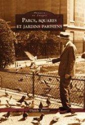 Parcs, squares et jardins parisiens-alan sutton-9782813818119