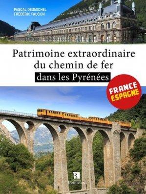 Patrimoine extraordinaire du chemin de fer dans les Pyrénées-christine bonneton-9782862537290