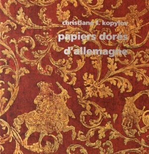 Papiers dorés d'Allemagne au siècle des Lumières (1680-1830)-des cendres-9782867422096