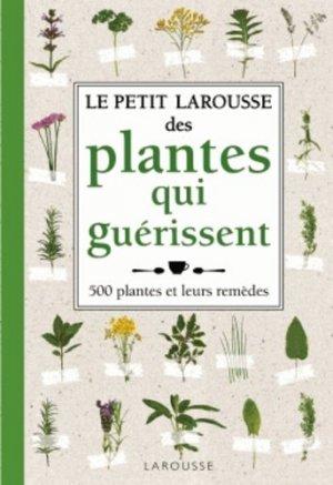 Petit Larousse des plantes qui guérissent - larousse - 9782035872135