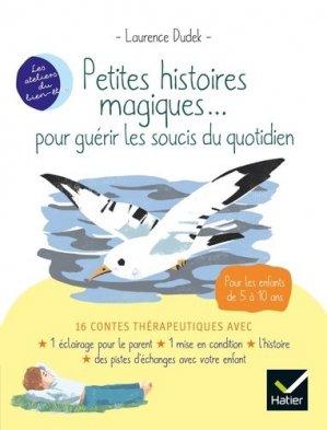 Petites histoires magiques... pour guérir les soucis du quotidien-hatier-9782401050952