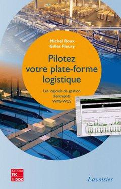 Pilotez votre plate-forme logistique-lavoisier / tec et doc-9782743014353