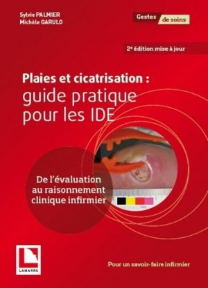 Plaies et cicatrisation : guide pratique pour les IDE-lamarre-9782757310670