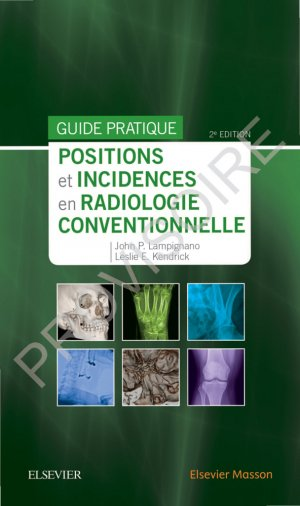 positions et incidences en radiologie conventionnelle - guide pratique-elsevier / masson-9782294760341