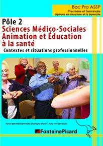 Pôle 2 - Sciences Médico-Sociales et Animation Éducation à la santé-fontaine picard-9782744629969