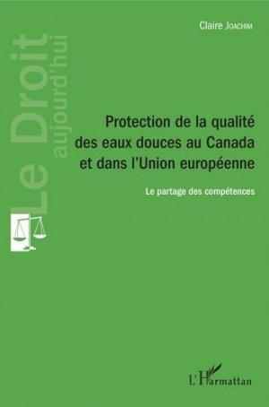 Protection de la qualité des eaux douces au Canada et dans l'Union européenne - l'harmattan - 9782343109749