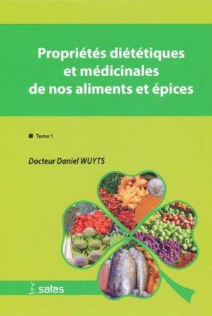 Propriétés diététiques et médicinales de nos aliments et épices Tome 1-satas-9782872931033