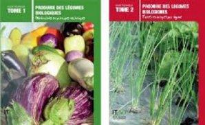 Produire des légumes biologiques Tome 1 et 2 - itab - 9782956212522