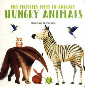 PREMIERS MOTS ANGLAIS HUNGRY ANIMALS -white star-9788832911305