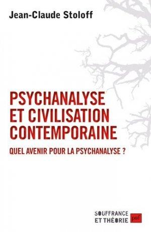 Psychanalyse et civilisation contemporaine : quel avenir pour la psychanalyse ?-puf-9782130811374