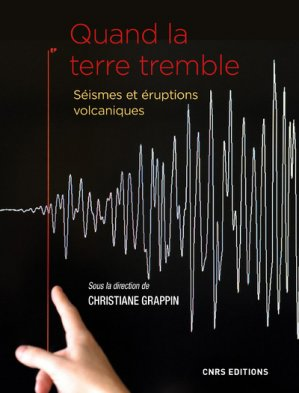 Quand la terre tremble-CNRS-9782271124678