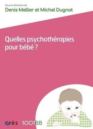 Quelles psychothérapies pour bébé ?-erès-9782749262659