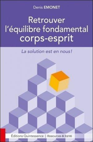 Retrouver l'équilibre fondamental corps-esprit-quintessence-9782358052269