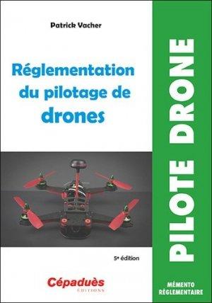 Réglementation du pilotage de drones - cepadues - 9782364936782