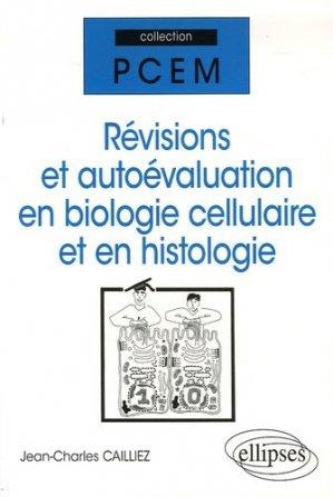 Révisions et autoévaluation en biologie cellulaire et en histologie-ellipses-9782729829681
