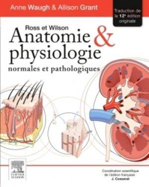 Ross et Wilson Anatomie et physiologie normales et pathologiques - elsevier / masson - 9782294745850