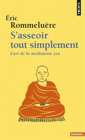S'asseoir tout simplement. l'art de la méditation zen-points-9782757872499