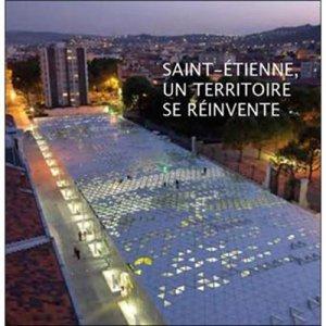 Saint-Etienne, un territoire se réinvente-dominique carre-9782915755411