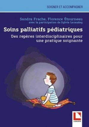Soins palliatifs pédiatriques : des repères interdisciplinaires pour une pratique soignante-lamarre-9782757310229