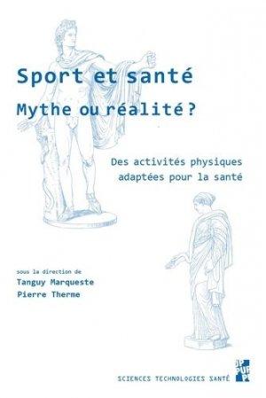 Sport et santé, mythe ou réalité ? - publications de l'universite de provence - 9791032001998