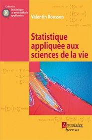 Statistique appliquée aux sciences de la vie - springer - 9782746247994