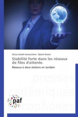 Stabilité forte dans les réseaux de files d'attente - Réseaux à deux stations en tandem-presses académiques francophones-9783841622006