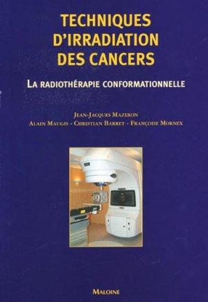 Techniques d'irradiation des cancers - maloine - 9782224028114