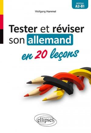 Tester et réviser son allemand en 20 leçons A2-B1 - ellipses - 9782340030732