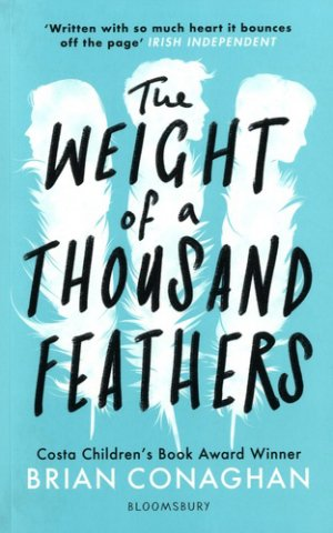 The Weight of a Thousand Featers - bloomsbury - 9781408871546