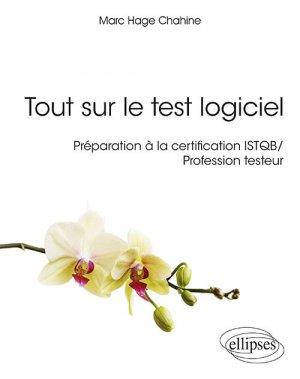 Tout sur le test logiciel - Préparation à la certification ISTQB / Profession testeur-ellipses-9782340030213