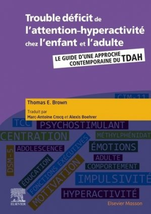 Trouble déficit de l'attention-hyperactivité chez l'enfant et l'adulte - elsevier / masson - 9782294763342