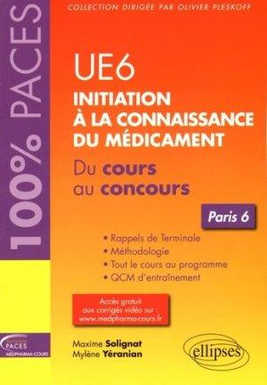 UE 6 : Initiation à la connaissance du médicament - Paris 6-ellipses-9782340009363