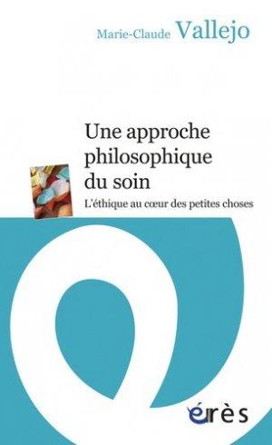 Une approche philosophique du soin - eres - 9782749240107