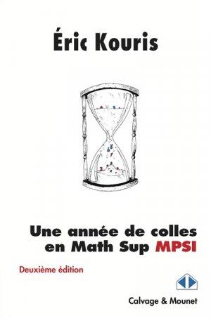 Une année de colles en math sup MPSI-calvage et mounet-9782916352695