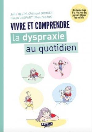 Vivre et comprendre la dyspraxie au quotidien - enrick b - 9782356443878