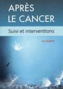 Après le cancer - Suivi et interventions